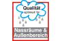 Qualitaet optimiert fuer Nass- und Aussenbereich
