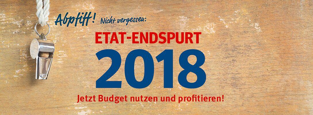 Etat-Endspurt 2018 - Jetzt Budget nutzen & profieren