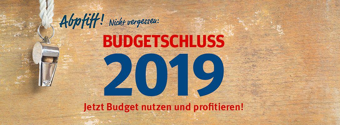 Budgetschluss 2019 - Jetzt Budget nutzen & profitieren