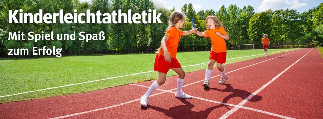 Kinderleichtathletik - Mit Spiel und Spaß zum Erfolg