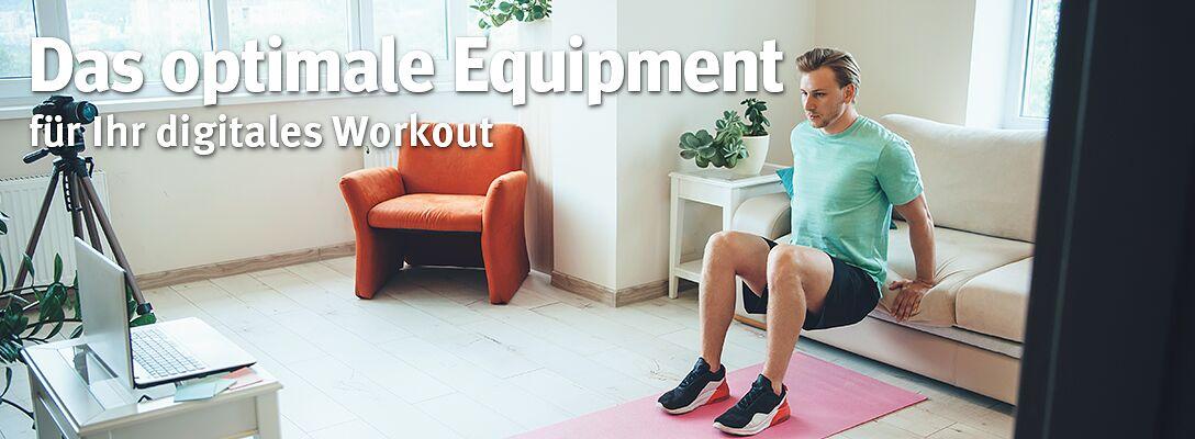 Das optimale Equipment für Ihr digitales Workout