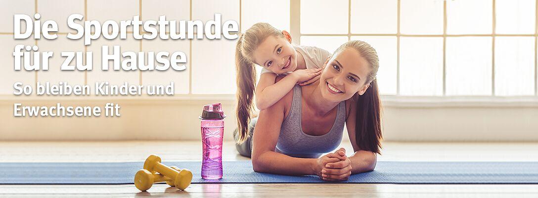 Sportstunde zu Hause: So bleiben Kinder & Erwachsene fit