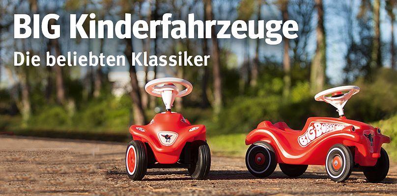 BIG Kinderfahrzeuge - Die beliebten Klassiker