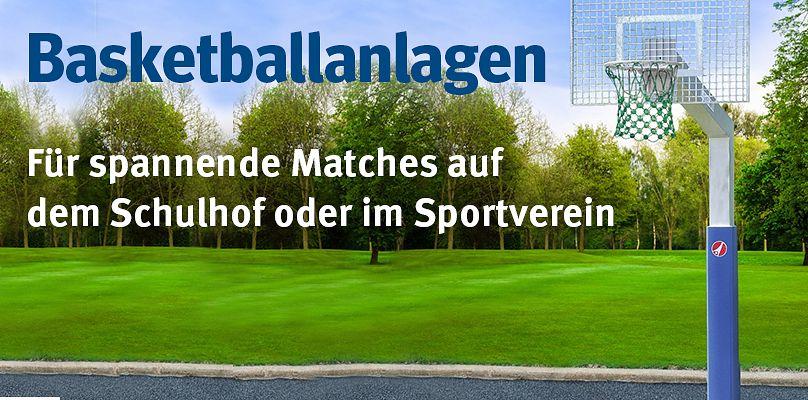 Basketballanlagen - Für spannende Matches auf dem Schulhof oder im Sportverein