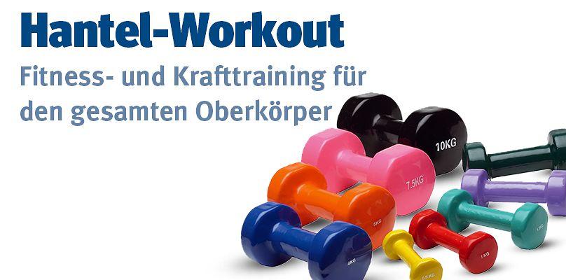 Hantel-Workout für den gesamten Oberkörper
