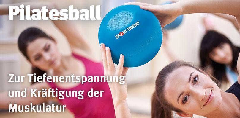 Pilatesball - Zur Tiefenentspannung und Kräftigung der Muskulatur