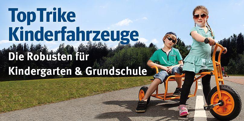 TopTrike Kinderfahrzeuge - Die Robusten für Kindergarten & Grundschule